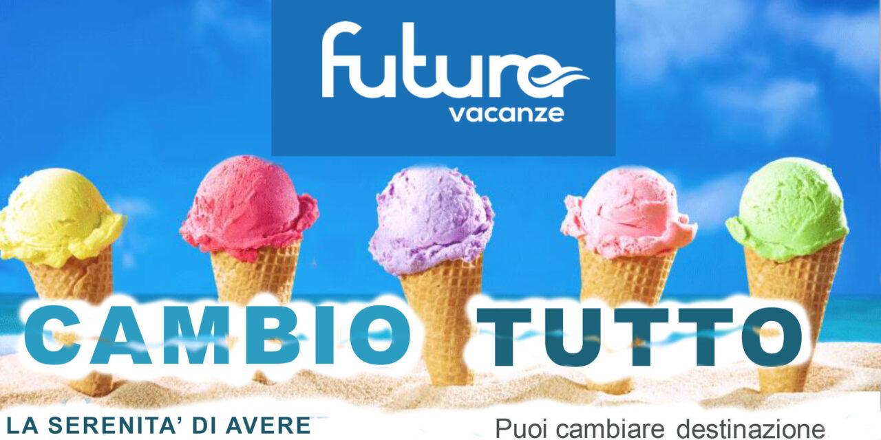 """ITALIA: Futura Vacanze – promozione """"Cambio Tutto"""""""